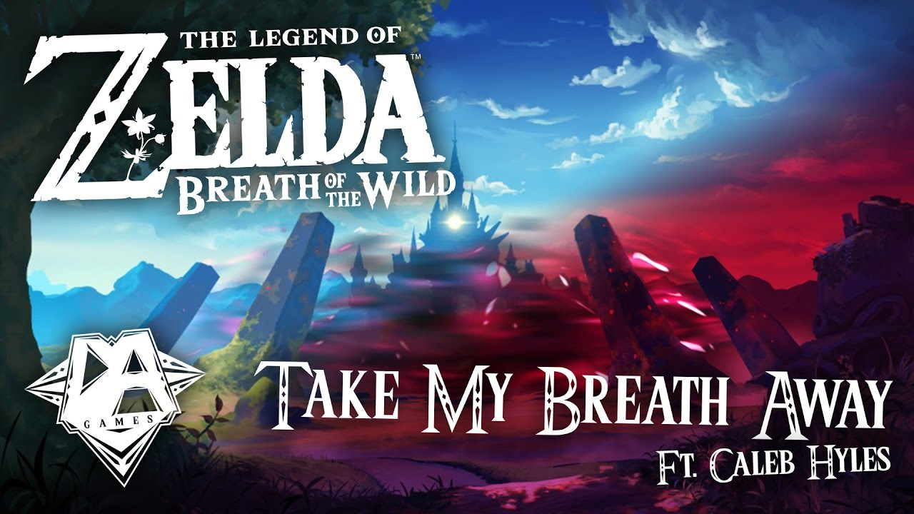 Breath Of The Wild Song Take My Breath Away Ft Caleb Hyles