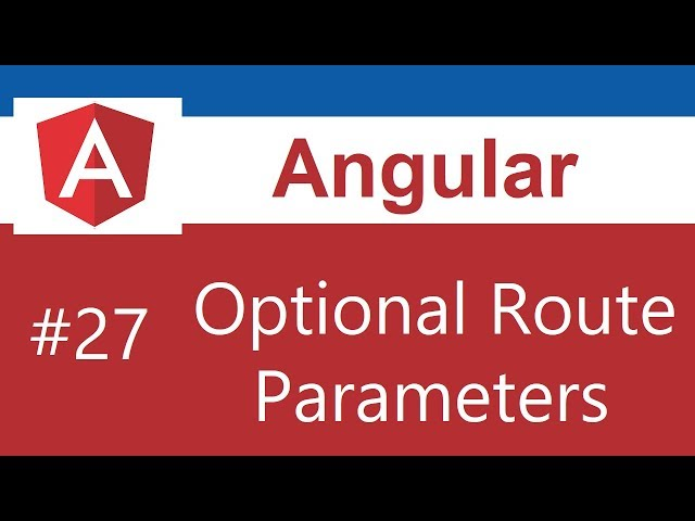 Angular 8 Tutorial - 27 - Optional Route Parameters