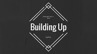 VARO 4 Intro Song - Building Up | Lyrics