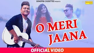 O Meri Jaana | Full Romantic Heart Touching Love Song | AB Singh, Priyanka Lohera | Sonotek