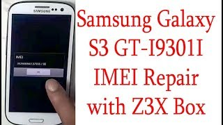 Samsung Galaxy S3 (GT-i9301I Imei repair Done With Z3X BOX