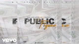 Daddy1, Squash - Public Figure (Official Audio)