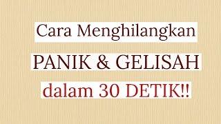 Motivasi Hidup Sukses TEHNIK MEREDAKAN PANIK GELISAH DALAM 30 DETIK