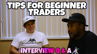 Tips For Beginner Traders | Interview Q & A