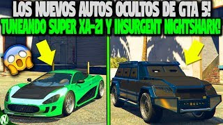 ESTOS SON LOS MEJORES AUTOS OCULTOS DE GTA 5! TUNEANDO NUEVO SUPER XA-21 Y INSURGENT NIGHTSHARK!