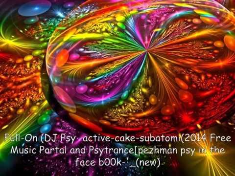 Full On DJ Psy  active cake subatomi2014 Free Music Portal and Psytrancepezhman psy in the face b00k