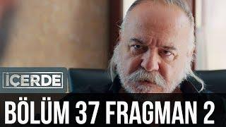 İçerde 37. Bölüm 2. Fragman