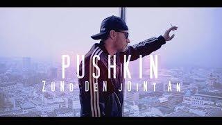 PUSHKIN - ZÜND DEN JOINT AN  (Official Video)
