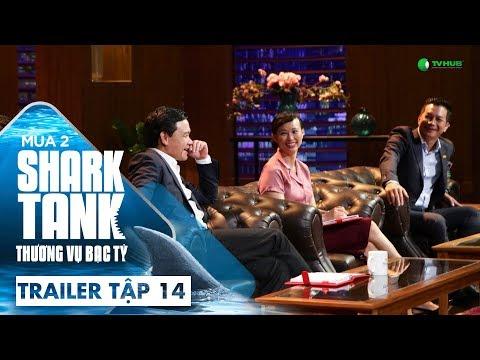 [Trailer Tập 14]  Bùng Nổ Nhiều Bất Ngờ! | Shark Tank Việt Nam | Thương Vụ Bạc Tỷ | Mùa 2