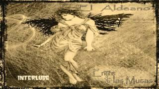 04.- El Aldeano - Interlude [EnTre t las Musas]