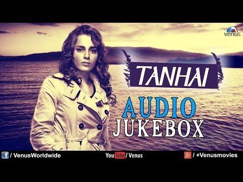 Tanhai - Sentimental Hits (Bollywood Sad Songs)   Audio Jukebox