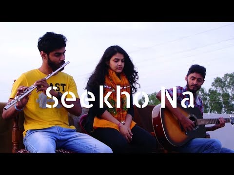 Seekho Na - Shubha Mudgal (cover by - Palashi Sharma)