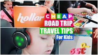 CHEAP Road Trip Survival Hacks for Traveling with Kids! (Feat. HOLLAR) Video