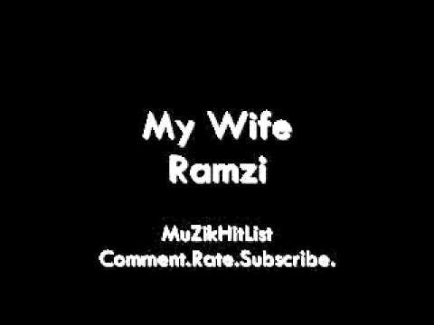 My Wife - Ramzi [HQ]