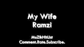 My Wife - Ramzi [HQ]