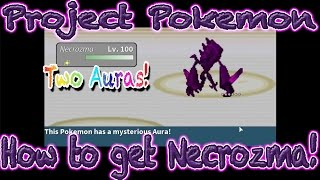 Roblox Project Pokemon - how to get Necrozma! (Multi Aura!)