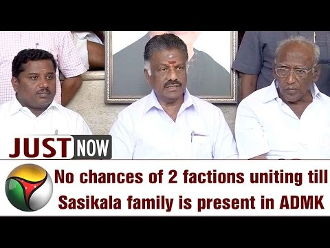 O. Panneerselvam says, ADMK Teams cannot Merge till Sasikala Family in Party | FULL PRESS MEET