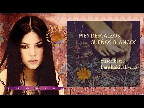 07 Shakira - Pies Descalzos, Sueños Blancos [Lyrics]