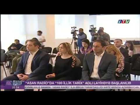 """ASAN Radiodan """"100 illik tarix"""" layihəsi - İTV"""