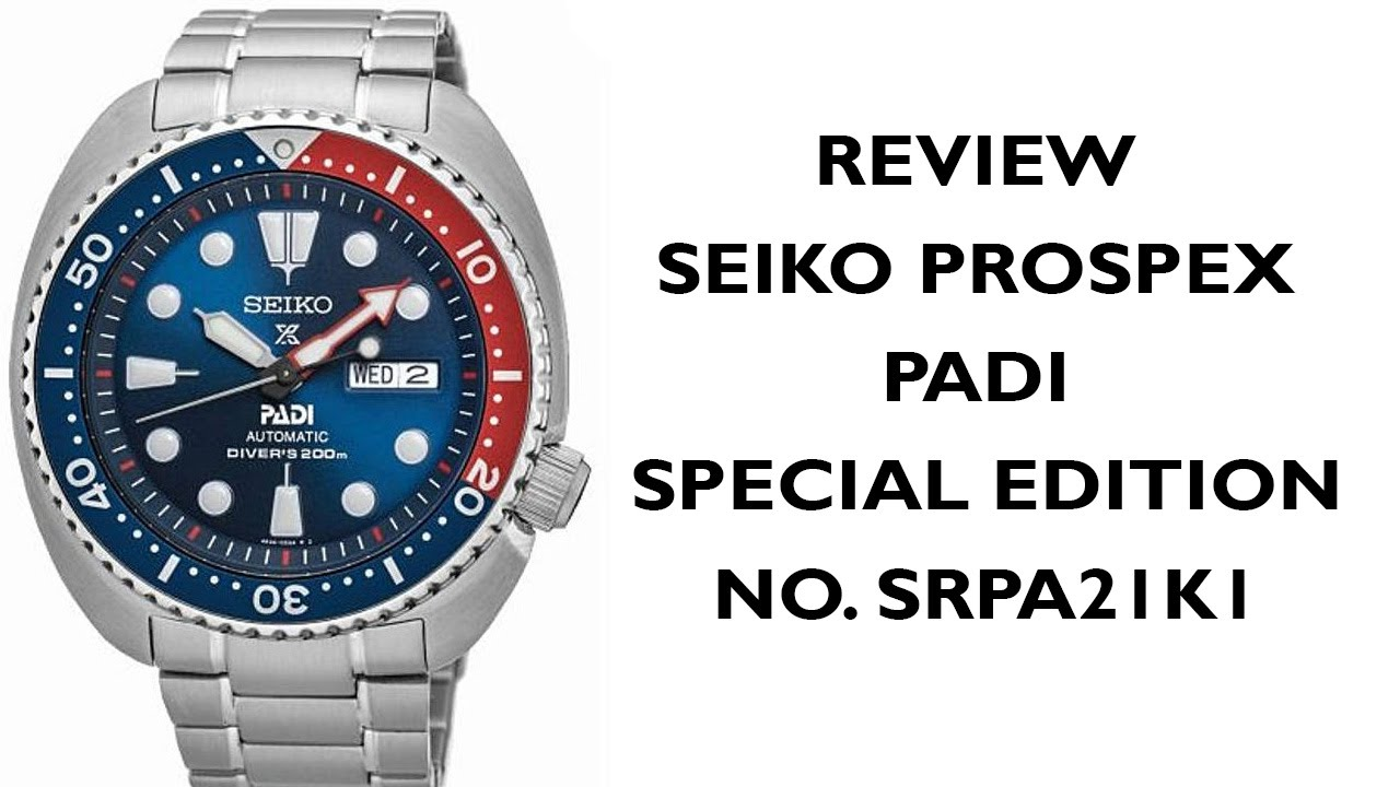 Review Seiko Prospex Padi Special Edition No Srpa21 Turtle Pepsi