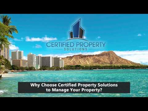 Why Choose Certified Property Solutions to Manage Your Honolulu Property