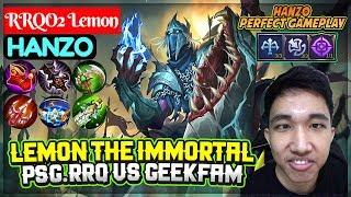 Lemon The Immortal, PSG.RRQ VS GeekFam [ RRQO2 Lemon Hanzo ] Mobile Legends