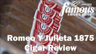 Romeo Y Julieta 1875 Cigars Review - Famous Smoke Shop