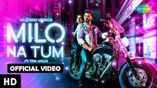 Download Milo Na Tum Toh Hum Ghabraye - Gajendra Verma | Ft. Tina Ahuja | Official Video | Lata Mangeshkar Mp3 and Videos