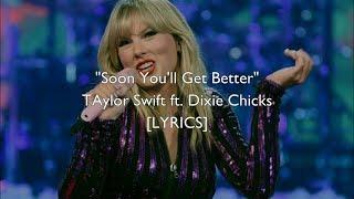 Taylor Swift - Soon You'll Get Better ft. Dixie Chicks (Lyrics)