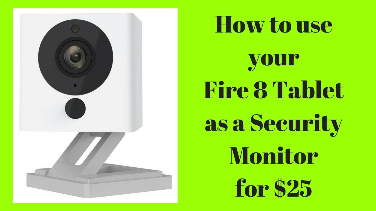 How to use your Fire 8 as a Security Monitor for $25