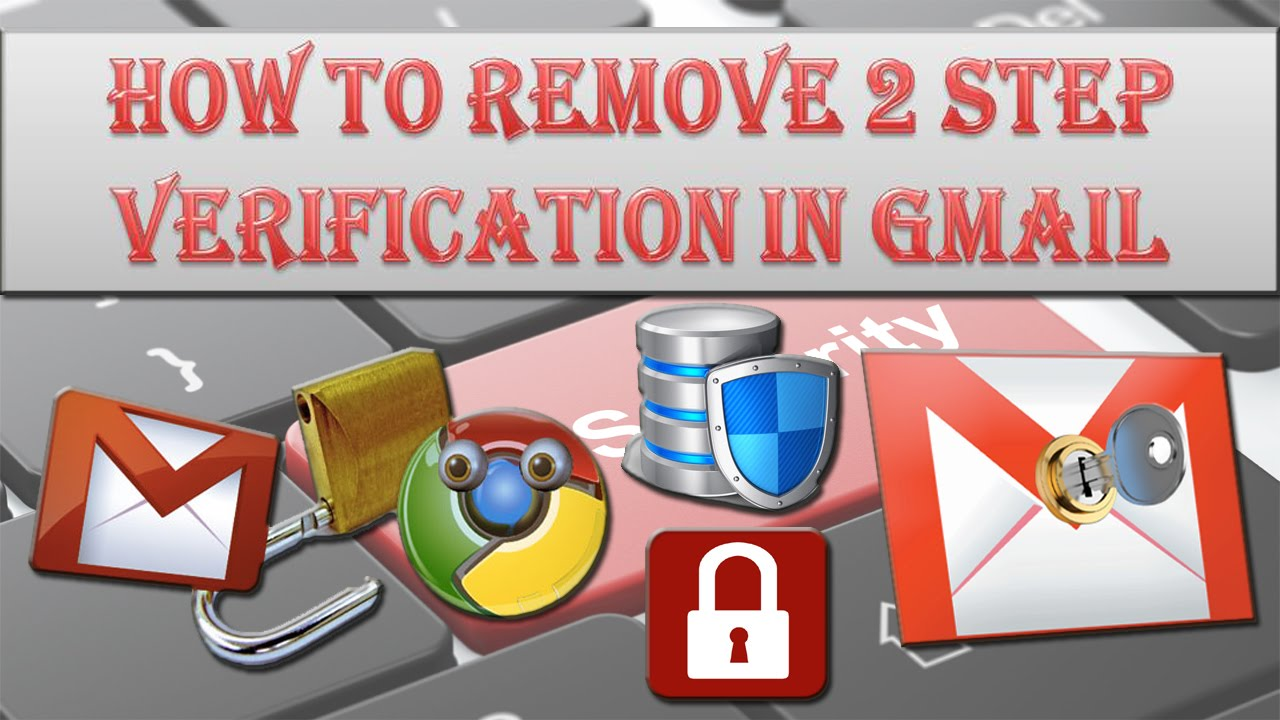 How to turn off 2 step verification in Gmail?