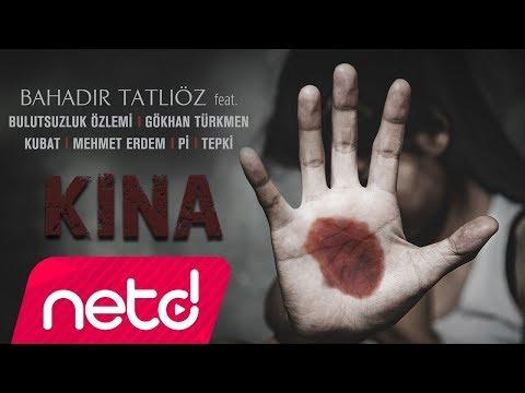 Bahadır Tatlıöz feat. Bulutsuzluk Özlemi \u0026 Gökhan Türkmen \u0026 Kubat \u0026 Mehmet Erdem \u0026 Pi \u0026 Tepki - Kına