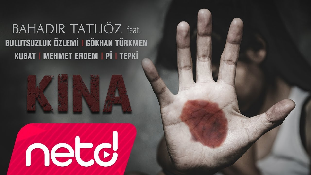 Bahadır Tatlıöz feat. Bulutsuzluk Özlemi & Gökhan Türkmen & Kubat & Mehmet Erdem & Pi & Tepki - Kına mp3 indir
