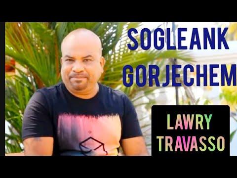 Sogleank Gorjechem..singer n lyrics LAWRY TRAVASSO