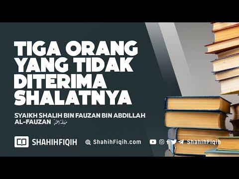 Tiga Orang Yang Tidak Diterima Shalatnya - Syaikh Shalih Al-Fauzan #nasehatulama