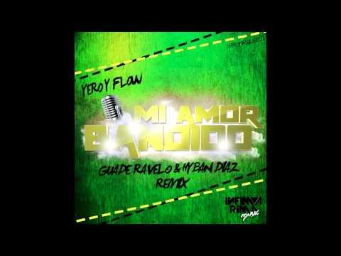Yero & Flow - Amor Bandido (Hyban Diaz & Guade Remix)