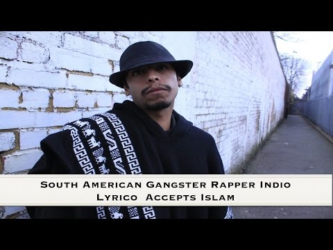 South American Gangster Rapper Indio Lyrico  Accepts Islam    Roadside2islam