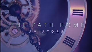 Aviators - The Path Home (Rewind Version - Synthrock)