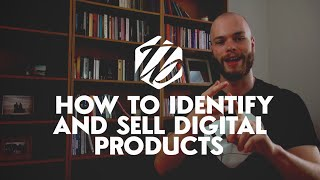 Selling Digital Products Online — How To Sell Digital Downloads & Find A Market   #118