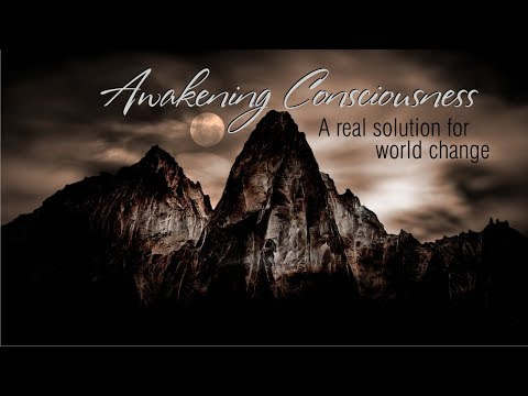 Awakening Consciousness: A Real Solution for World Change
