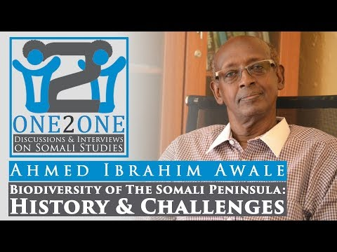 One2One; Biodiversity of the Somali Peninsula; History & Challenges by Ahmed Ibrahim Awale