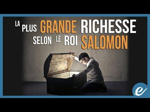 LA PLUS GRANDE RICHESSE SELON LE ROI SALOMON - Luc Dumont