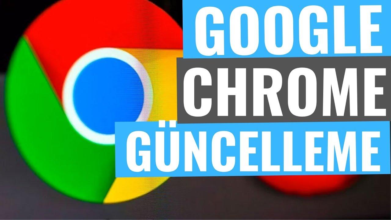 Google Chromeu nasıl güncelleyebilirim
