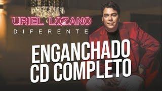 Uriel Lozano - Diferente (CD Completo 2018) ENGANCHADO