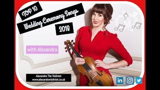 Alexandra - TOP 10 WEDDING CEREMONY SONGS 2018
