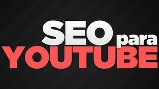 SEO: 10 dicas essenciais para Youtube