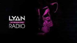LYAN Radio (Lyric ) ft. King Majik & Bawse
