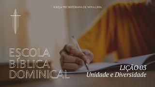 [Escola Dominical] Lição 3 - Unidade e Diversidade | IPNL | 19.07.2020