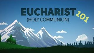 Eucharist 101 | Catholic Central