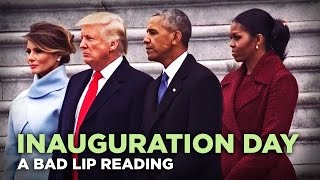 """INAUGURATION DAY"" — A Bad Lip Reading of Donald Trump's Inauguration"